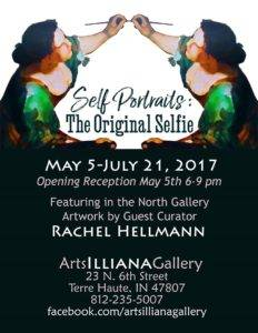 Invitation for Self Portraits: the Original Selfie, May 5- July 21, 2017, at Arts Illiana Gallery Terre Haute, IN