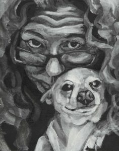 A black and white painted dual portrait of a woman and a dog. A self portrait peering over glasses and emphasizing a wrinkled forehead and curly hair with an equally wrinkly jowled chihuahua held up to my cheek.Paint on paper, brush strokes visible.